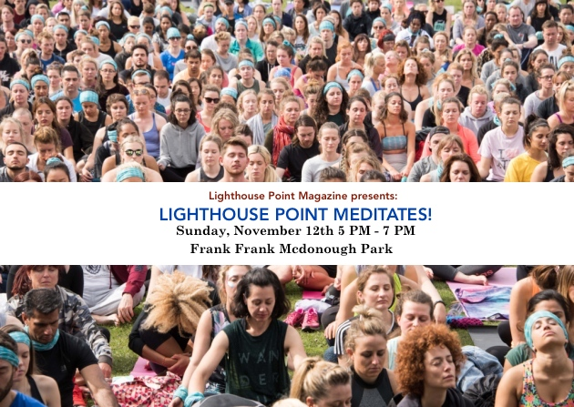 Lighthouse Point Meditates! A FREE Community-Wide Event Presented by Lighthouse Point Magazine