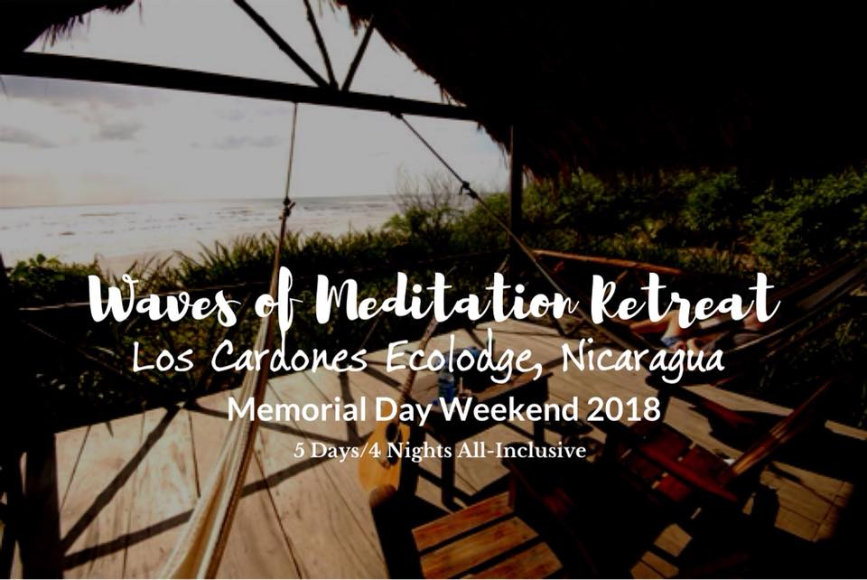 Waves of Meditation Memorial Day Retreat at Los Cardones Ecolodge, Nicaragua