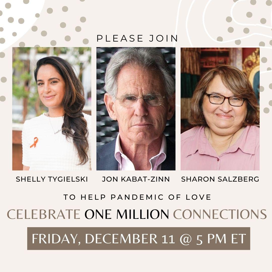 1 Million Connections: Pandemic of Love with Jon Kabat-Zinn, Sharon Salzberg & Shelly Tygielski